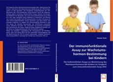 Bookcover of Der immunofunktionale Assay zur Wachstumshormon-Bestimmung bei Kindern