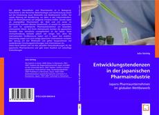 Entwicklungstendenzen in der japanischen Pharmaindustrie kitap kapağı