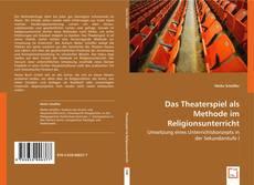 Обложка Das Theaterspiel als Methode im Religionsunterricht