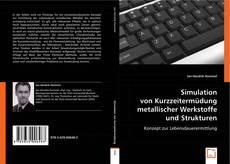 Bookcover of Simulation von Kurzzeitermüdung metallischer Werkstoffe und Strukturen