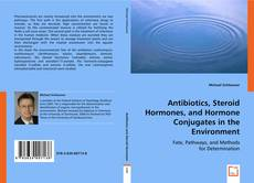 Portada del libro de Antibiotics, Steroid Hormones, and Hormone Conjugates in the Environment