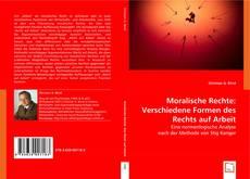 Bookcover of Moralische Rechte: Verschiedene Formen des Rechts auf Arbeit