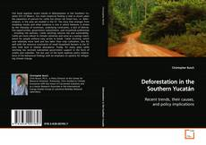 Обложка Deforestation in the Southern Yucatán