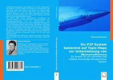Buchcover von Ein P2P System basierend auf Topic Maps zur Unterstützung von Wissensflüssen