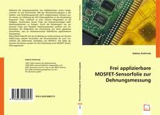 Bookcover of Frei applizierbare MOSFET-Sensorfolie zur Dehnungsmessung
