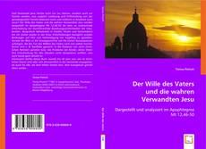 Bookcover of Der Wille des Vaters und die wahren Verwandten Jesu