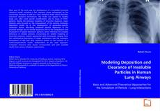 Couverture de Modeling Deposition and Clearance of Insoluble Particles in Human Lung Airways