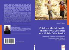 Bookcover of Childrens Mental Health: The History & Outcomes of a Mobile Crisis Service