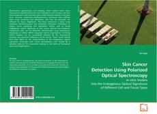 Bookcover of Skin Cancer Detection Using Polarized Optical Spectroscopy