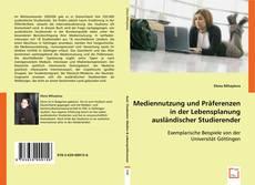 Buchcover von Mediennutzung und Präferenzen in der Lebensplanung ausländischer Studierenden