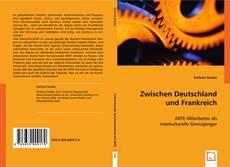 Bookcover of Zwischen Deutschland und Frankreich