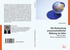Bookcover of Die Bedeutung wissenschaftlicher Bildung im Alter