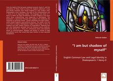 """Bookcover of """"I am but shadow of myself"""""""