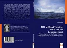 Bookcover of TEFL without Training: What are the Consequences?