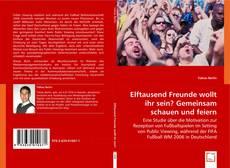 Bookcover of Elftausend Freunde wollt ihr sein? Gemeinsam schauen und feiern