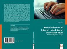 Portada del libro de Kommunikation im Internet - das Internet als sozialer Raum