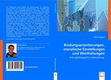 Buchcover von Bindungsorientierungen, moralische Einstellungen und Werthaltungen