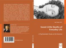 Bookcover of Sweet Little Deaths of Everyday Life