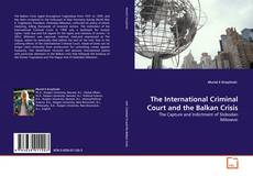 Portada del libro de The International Criminal Court and the Balkan Crisis