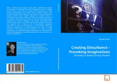Portada del libro de Creating Disturbance - Provoking Imaginations