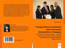 Foreign Direct Investment and Investment Stimulation in Hungary kitap kapağı