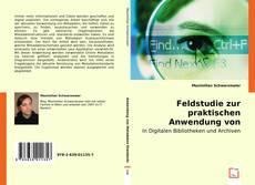 Bookcover of Feldstudie zur praktischen Anwendung von Metadaten Standards
