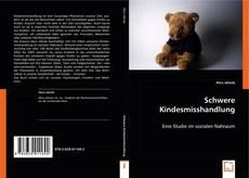 Portada del libro de Schwere Kindesmisshandlung