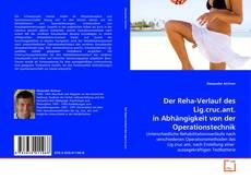 Buchcover von Der Reha-Verlauf des Lig.cruc.ant. in Abhängigkeit von der Operationstechnik