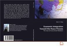 Bookcover of Economic Integration Toward the Peace Process