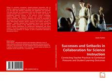 Bookcover of Successes and Setbacks in Collaboration for Science Instruction