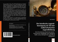 Portada del libro de Die bündische Jugendbewegung als Teil der außerschulischen Jugendbildung.