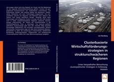 Buchcover von Clusterbasierte Wirtschaftsförderungsstrategien in strukturschwächeren Regionen