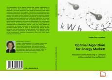 Bookcover of Optimal Algorithms for Energy Markets
