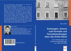 Bookcover of Gattungen, Genres und Formate von Fernsehsendungen über das Dritte Reich