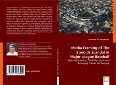 Обложка Media Framing of The Steroids Scandal in Major League Baseball