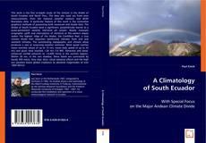 Bookcover of A Climatology of South Ecuador
