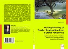Making Meaning of Teacher Registration from a Group Perspective的封面