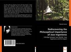 Borítókép a  Rediscovering the Philosophical Importance of Jose Ingenieros - hoz