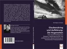 Bookcover of Glaubenskrieg und Aufklärung: Die Hugenotten