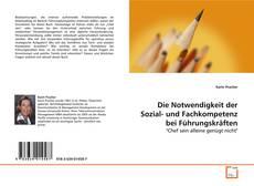 Bookcover of Die Notwendigkeit der Sozial- und Fachkompetenz bei Führungskräften
