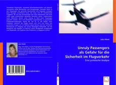 Portada del libro de Unruly Passengers als Gefahr für die Sicherheit im Flugverkehr