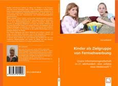 Bookcover of Kinder als Zielgruppe von Fernsehwerbung