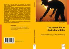 Bookcover of The Search for an Agricultural Ethic