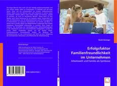 Bookcover of Erfolgsfaktor Familienfreundlichkeit im Unternehmen