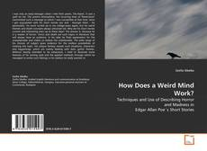Bookcover of How Does a Weird Mind Work?