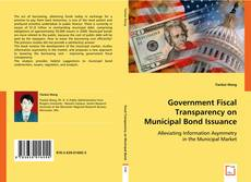 Copertina di Government Fiscal Transparency on Municipal Bond Issuance