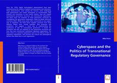 Bookcover of Cyberspace and the Politics of Transnational Regulatory Governance
