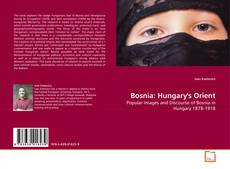Bookcover of Bosnia: Hungary's Orient