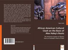 Bookcover of African American Cultural Clash on the Basis of Alex Haley's Roots