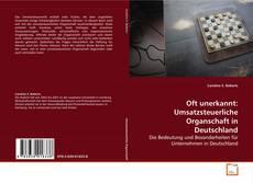 Couverture de Oft unerkannt: Umsatzsteuerliche Organschaft in Deutschland